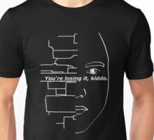 You're losing it, kiddo - Mr. Robot Unisex T-Shirt