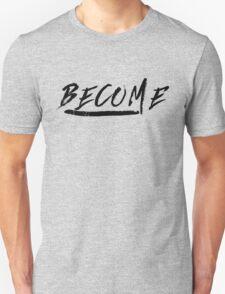 B E C O M E ▽ T-Shirt