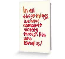 Romans 8: Victory Greeting Card