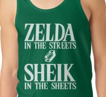 Zelda in the streets, Sheik in the sheets. Tank Top