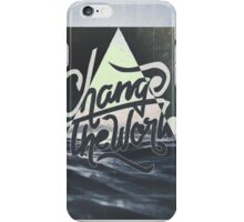 CHANGE THE WORLD ▽ iPhone Case/Skin