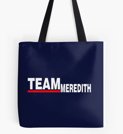 Team Meredith white Tote Bag