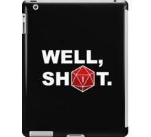 Well, sh1t. iPad Case/Skin