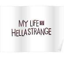 My life is hella strange Poster