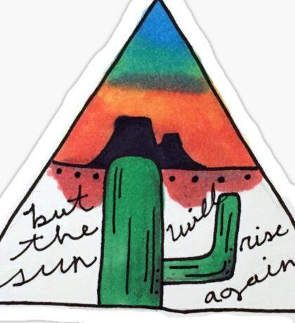 The Sun Will Rise Again Cactus Sticker
