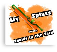 Splatoon: My Roller Splats All The Squids In The Yard Canvas Print
