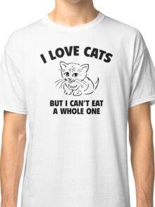 I Love Cats Funny Woman Tshirt Classic T-Shirt