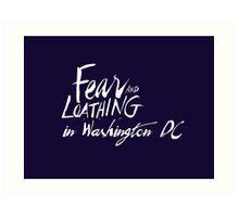 Fear and Loathing in Washington DC Art Print