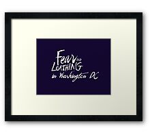 Fear and Loathing in Washington DC Framed Print