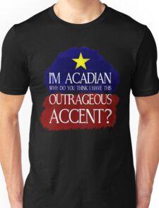 Outrageous Acadian Unisex T-Shirt
