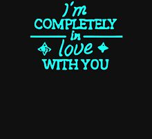 I'm Completely in love with you Funny Men's Tshirt Unisex T-Shirt