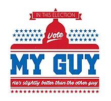 Vote My Guy Photographic Print