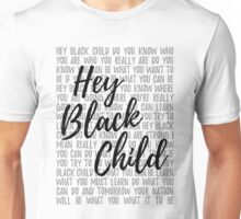 Hey Black Child (light background) Unisex T-Shirt