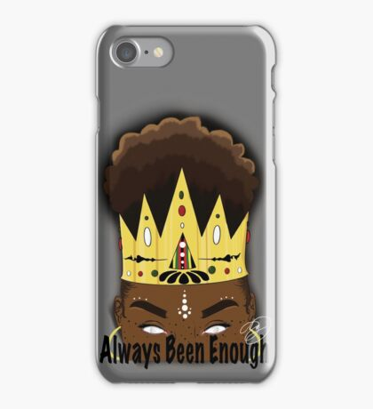 Always Been Enough iPhone Case/Skin