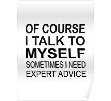 Of Course I Talk To Myself Poster