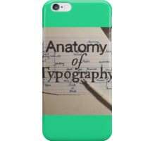 Anatomy of Typography iPhone Case/Skin
