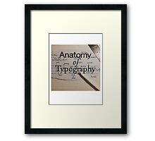 Anatomy of Typography Framed Print