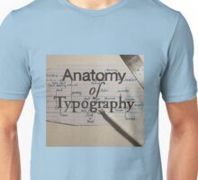Anatomy of Typography Unisex T-Shirt