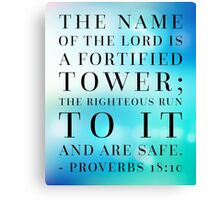 Proverbs 18:10 Bible Quote Canvas Print