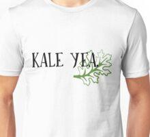 Kale Yea Unisex T-Shirt