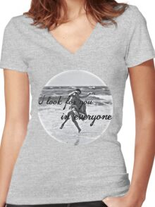 I look for you in everyone Women's Fitted V-Neck T-Shirt