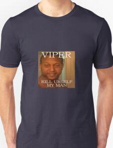 Viper - Kill urself my man T-Shirt