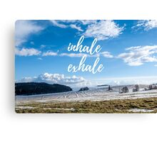 Inhale/Exhale Canvas Print