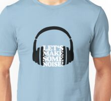 Let's make some noise - DJ headphones (black/white) Unisex T-Shirt