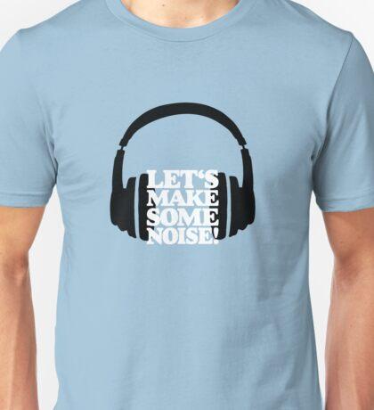Let's make some noise - DJ headphones (black/white) Unisex T-Shirt