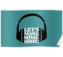 Let's make some noise - DJ headphones (black/white) Poster