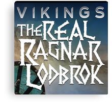 the real ragnar lodbrok Canvas Print