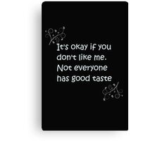 It's okay if you don't like me Canvas Print