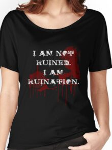 Ruination  Women's Relaxed Fit T-Shirt