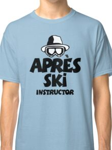 Après-Ski Instructor 01 Classic T-Shirt