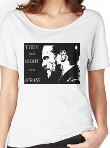 They were right to be afraid [small] Women's Relaxed Fit T-Shirt