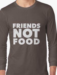 Friends Not Food Long Sleeve T-Shirt