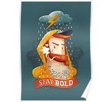 STAY BOLD Poster