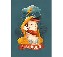 STAY BOLD Photographic Print