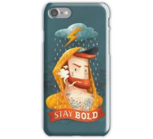 STAY BOLD iPhone Case/Skin