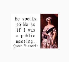 He Speaks To Me - Queen Victoria Unisex T-Shirt