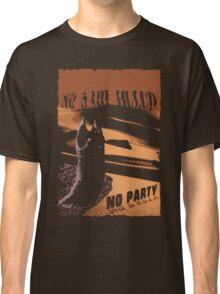 No sahid Hulu No Party  Classic T-Shirt