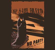 No sahid Hulu No Party  Unisex T-Shirt