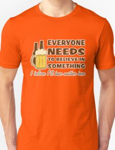 I Believe I'll Have Another Beer T-Shirt