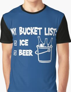 My bucket list  - Ice and Beer Graphic T-Shirt