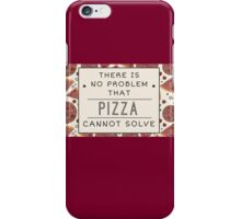 Pizza solves everything Fun Food Love iPhone Case/Skin