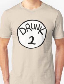 Drunk 2 Unisex T-Shirt