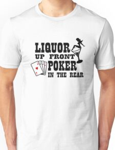 Liquor up front poker in the rear T-Shirt