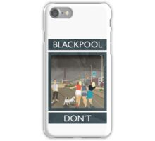 Blackpool - Don't iPhone Case/Skin