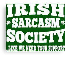 Irish Sarcasm Society Canvas Print