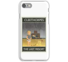 Cleethorpes - The Last Resort iPhone Case/Skin